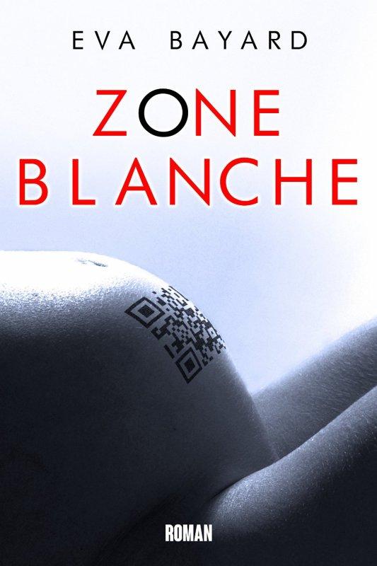 Mon dernier coup de coeur: Zone Blanche d'Eva Bayard