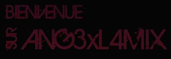 Article  0ne __888_____________ANG3x  L4MIX __________888___Bienvnue