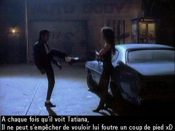 Juste un ptit déliire!! 10 ! Bye bye Tatiana!!