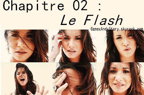 ~ Chapitre 02 : Le flash.