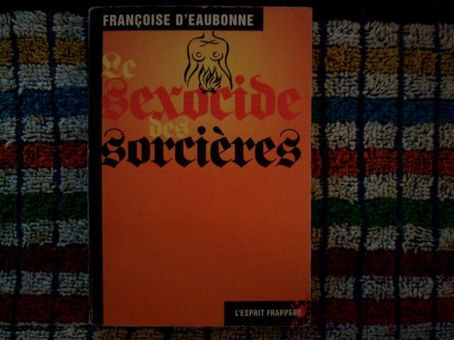 LE SEXOCIDE DES SORCIERES par Françoise D'EAUDONNE (éditions L'ESPRIT FRAPPEUR)