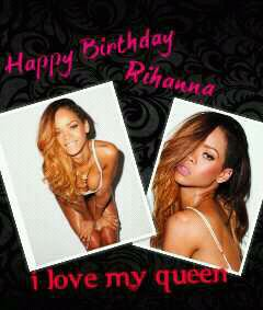 Happy Birthday Rihanna