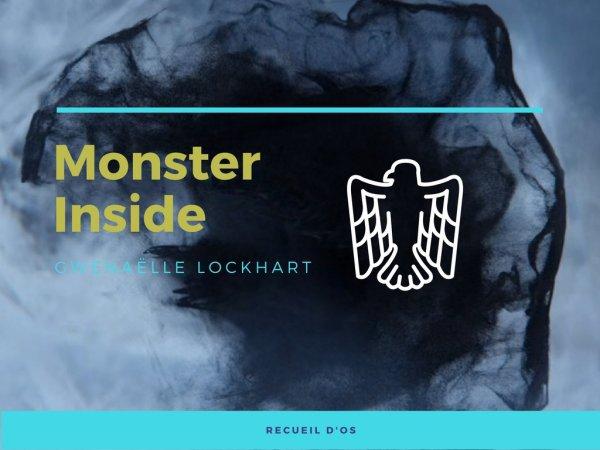 Monster Inside ~ Recueil d'OS