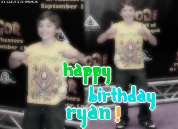 Happy Birthday Ryan !!! .2OO9 ~