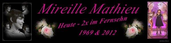 Mireille Mathieu                                    .... Heute - 2x im Fernsehn