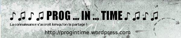 La suite c'est ici : Prog In Time