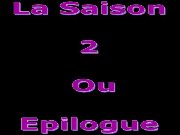 Saison 2 Ou Epilogue ?!