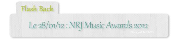 #Flash Back - 13e cérémonie des NRJ Music Awards