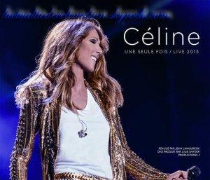 Céline une seule fois/Live 2013 DVD/2CD, sortie le 19 mai!