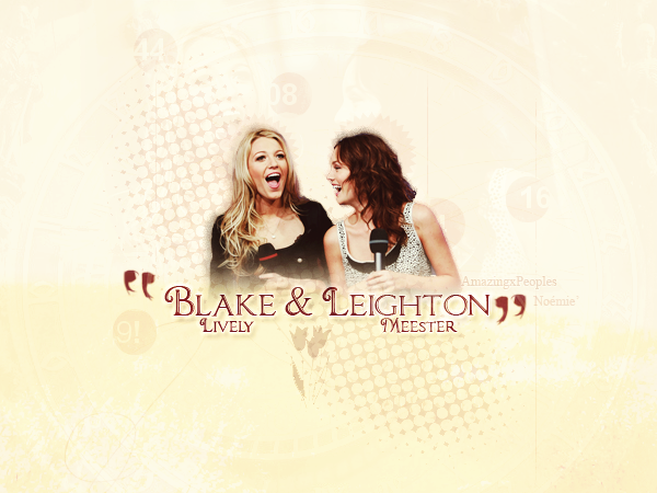 Blake Lively & Leighton Meester  [Article 3]