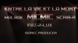 nouveau son remix / entre la vie et la mort remix - micmic feat scrib'r feat malbak feat fäz de lüx (2011)