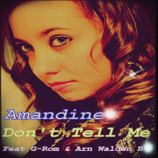 Amandine Feat G-Rom & Arn Walden B - Don't tell me (2011)