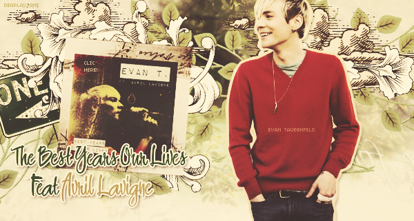 « Evan T Feat. Avril Lavigne, The best years our lives »
