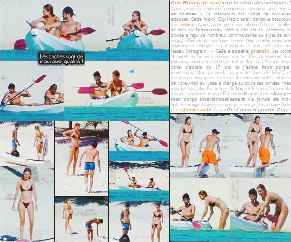 - -• 18/08/16-' : Actuellement en vacances à Tahiti - la mannequin Gigi Hadid et son petit ami Zayn ont été vus sur la plage.    Malheureusement pas de photos de bonne qualité. Les amoureux profitent donc de la chaleur de l'île avec la famille de ZM, avec une séance canoé .. -