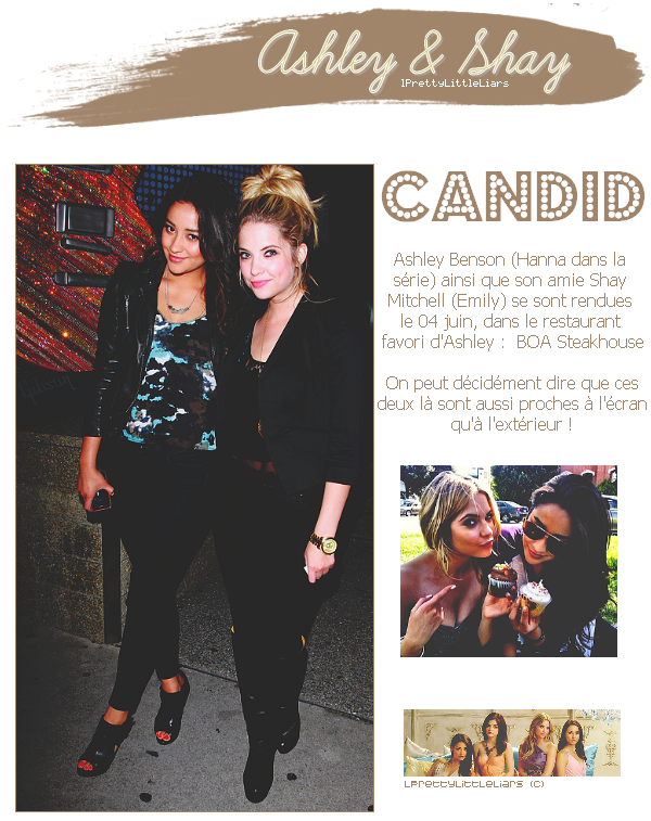 - Candid : Ashley Benson & Shay Mitchell Restaurant BOA Steakhouse - 04/06 -