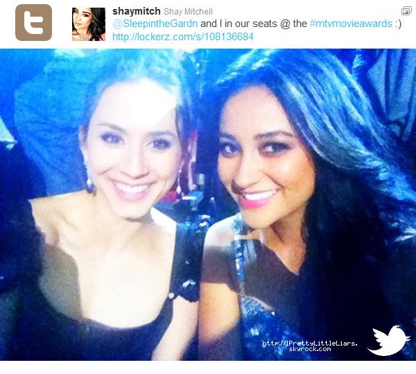- Event : Troian Bellisario, Ashley Benson & Shay Mitchell MTV Movie Awards - 05/06 - Autre : Découvrez une vidéo pendant les  MTV movie awards postée par Shay Mitchell sur son twitter (clique ici).  -