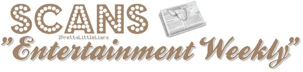 """- Série : Scans d'un magazine Découvre les scans du magazine """"Entertainment Weekly"""", dans lequel nos quatre menteuses favorites apparaissent. Ce magazine parlent des 12 meilleures séries de cet été.  -"""