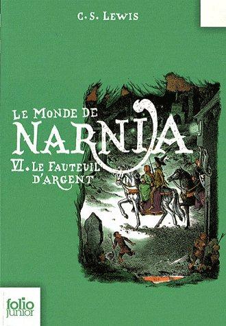 ❄ Le Monde de Narnia, tome 6 : Le Fauteuil d'Argent - C. S. Lewis ❄
