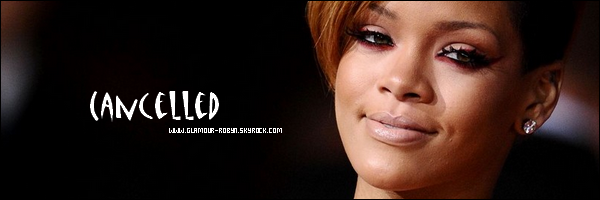 Nouvelle date annul e votre source french about robyn for Calendrier rihanna