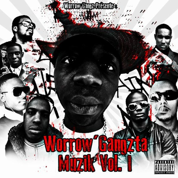 Worrow'Gangzta Muzik Vol.1 / B.M.Freestyle (2012)