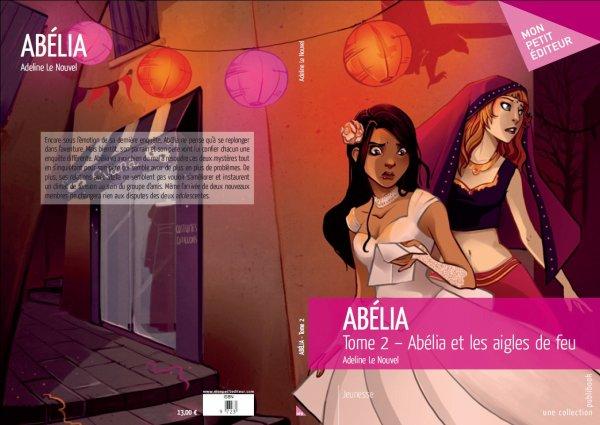 Voici la couverture du second tome de la série Abélia: Abélia et les aigles de feu. Bientôt en vente