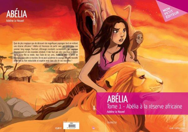 Voici la couverture du premier tome d'Abélia: Abélia à la réserve africaine. Déjà en vente