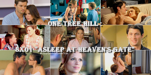"One Tree Hill : 8x01 ""Asleep At Heaven's Gate"""