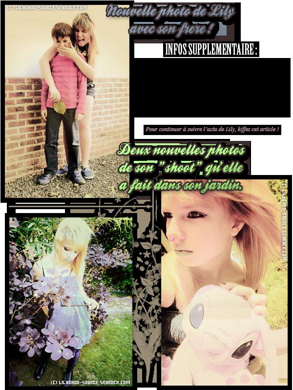 5.06.11 » Lily a fait paraître une nouvelle photo trop rigolote avec son frère + deux nouvelles photos de son shoot fait dans son jardin. Découvrez aussi quelques infos supplémentaire.