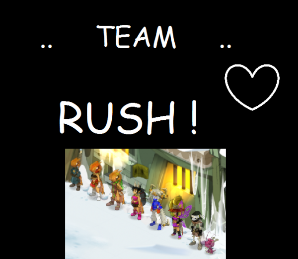 TEAM RUSH <3