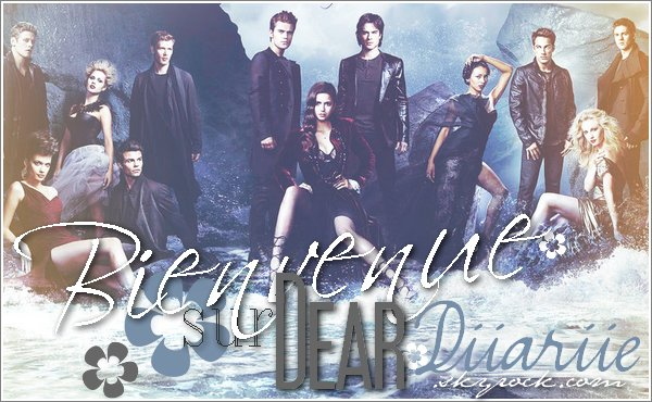 www.DEAR-DIIARIIE.skyrock.com // Ta source #1 sur the Vampire Diaries !