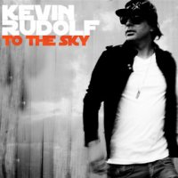 To The Sky / Kevin Rudolf -  Big Timer (2010)