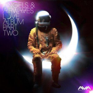 LOVE, Part II / Angels & Airwaves - Anxiety (2011)