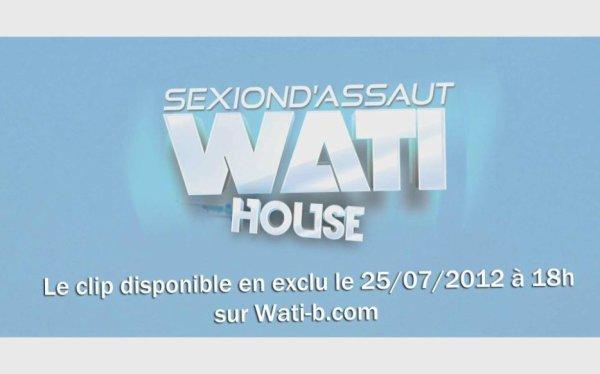 Le clip de wati house sort le 25/0712 a 18H