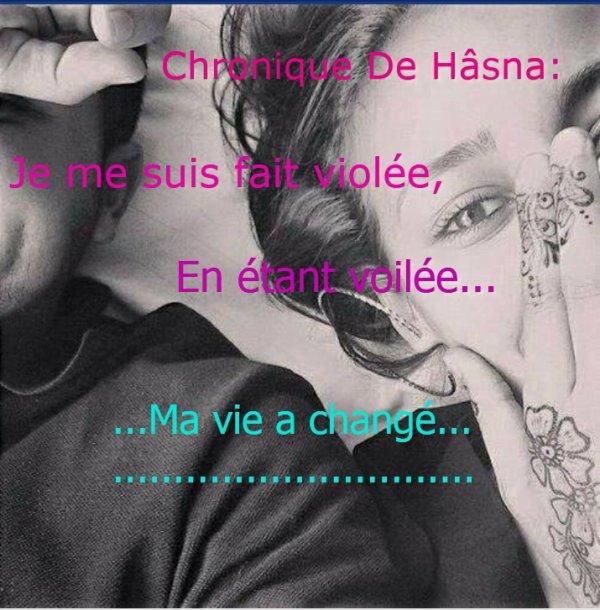 Chronique de Hâsna: Je me suis fait violée, en étant voilée...