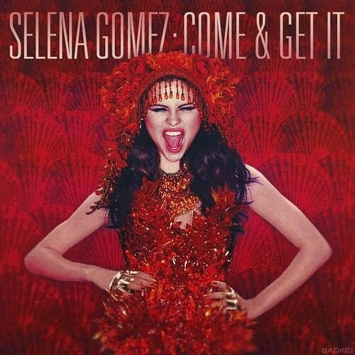 Selena Gomez - Come and get it (2013)