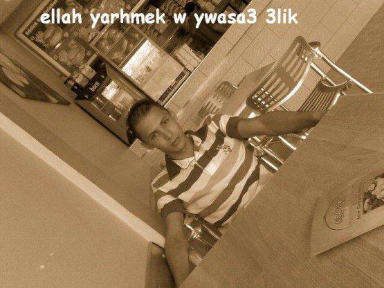 c'est ahmed allah yarehamou khouya we habibi we sahbi  20/10/2010