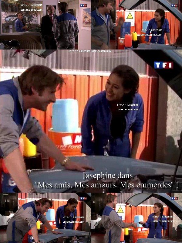 """Joséphine dans """"Mes amis, mes amours, mes emmerdes"""""""