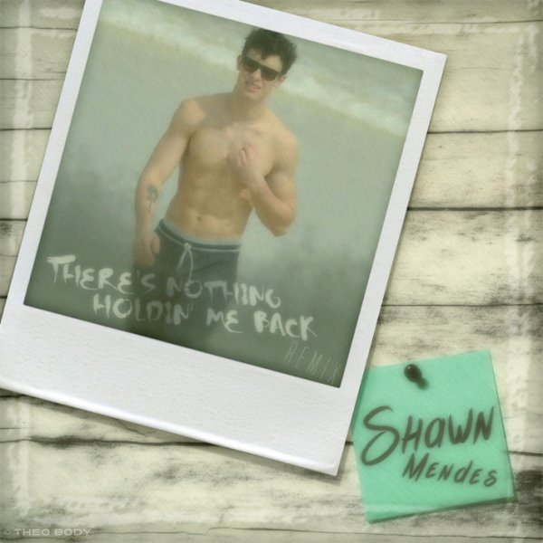 SHAWN MENDES / THERE'S NOTHING HOLDIN' ME BACK