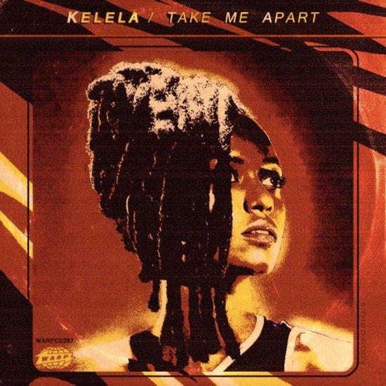 KELELA / TAKE ME APART