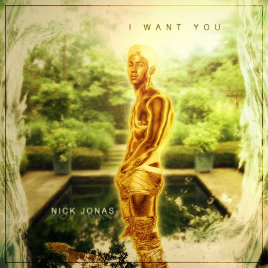 NICK JONAS / I WANT YOU