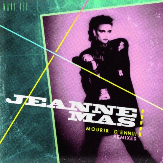 JEANNE MAS / MOURIR D'ENNUI