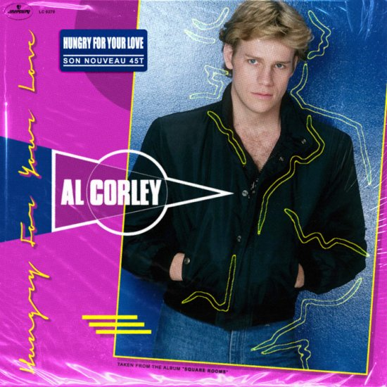 AL CORLEY / HUNGRY FOR YOUR LOVE