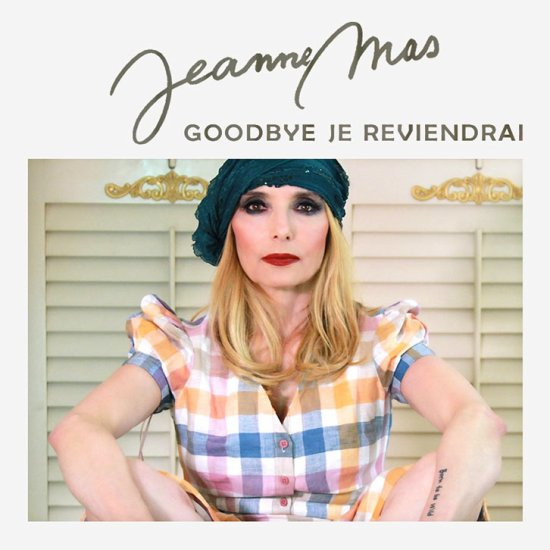 JEANNE MAS / GOODBYE JE REVIENDRAI