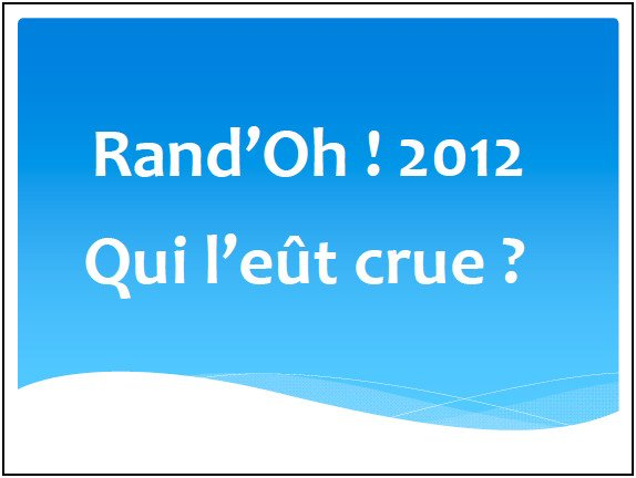 PROJET RAND'OH ! 2012