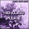 Highclassplease