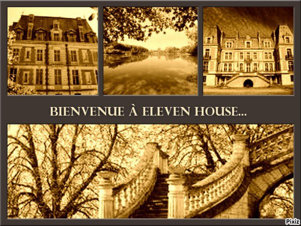 ELEVEN HOUSE ! ♥