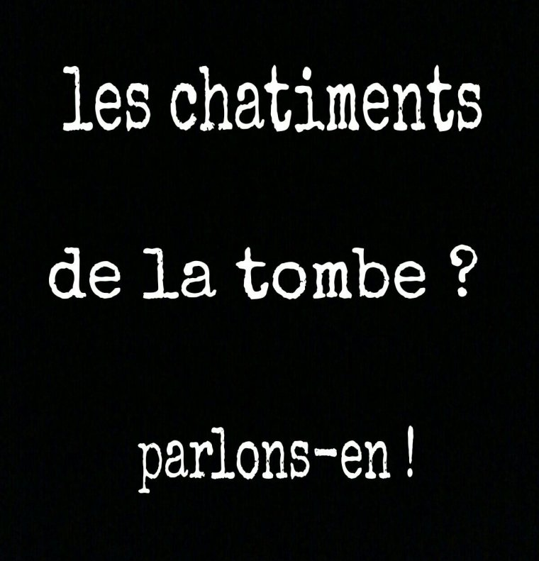 Les chatiments de la tombe