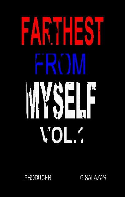 FARTHEST FROM MYSELF  ( Mixtape beat ) Télécharger sur http://listn.to/GSalazarProduction