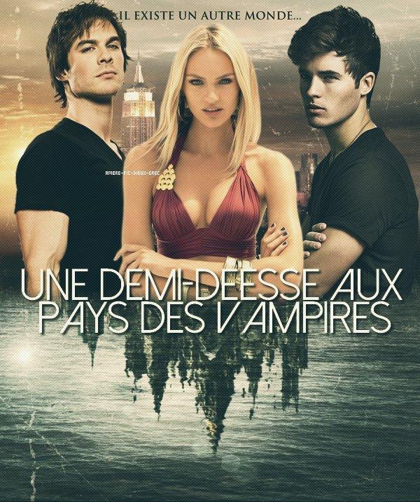 Fiction 66 : Une demi-déesse aux pays des Vampires