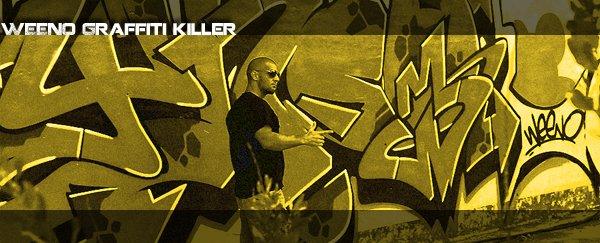 VIDEO WEENO GRAFFITI KILLER !